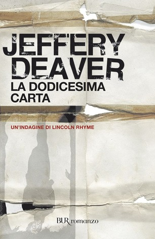 Jeffery Deaver - La Dodicesima Carta